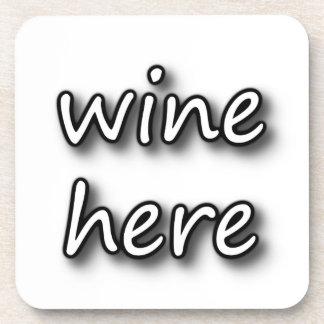 Wine Here Coaster