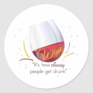 Wine How Classy People Get Drunk Classic Round Sticker