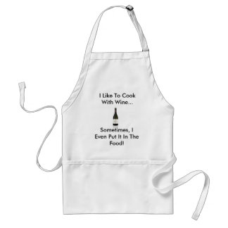 wine, I Like To Cook With Wine..., Sometimes, I... Standard Apron