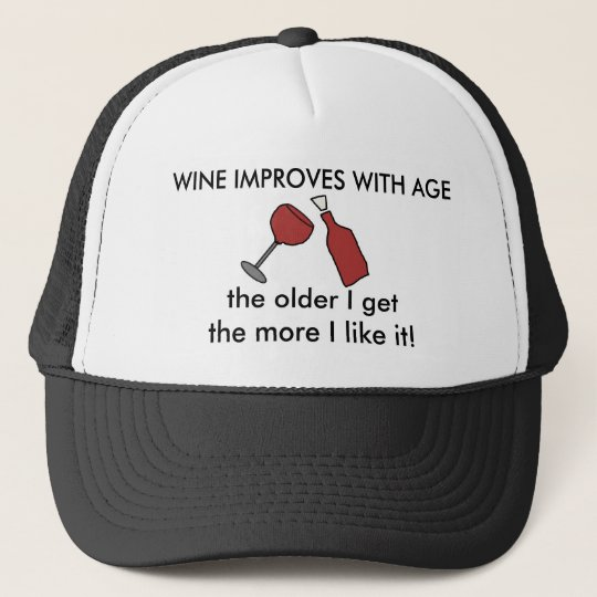 WINE IMPROVES WITH AGE Funny Ball Cap