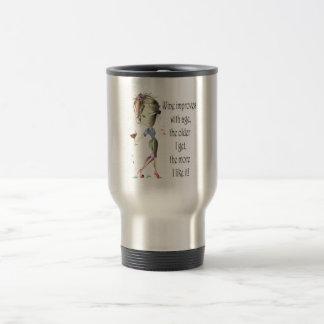 Wine Improves with Age Humorous Wine Saying Travel Mug