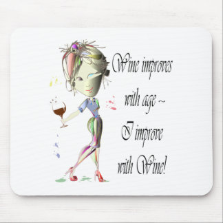 Wine improves with age, humorous Women and Wine Mouse Pad