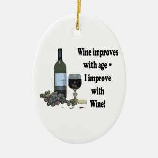 Wine improves with age, I improve with Wine! Christmas Ornament