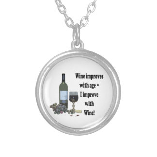 Wine improves with age, I improve with Wine! Pendants