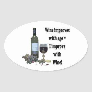 Wine improves with age, I improve with Wine! Oval Sticker