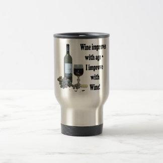 Wine improves with age, I improve with Wine! Travel Mug