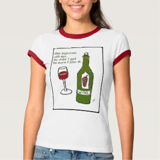 WINE IMPROVES WITH AGE...Wine print by jill T-shirts