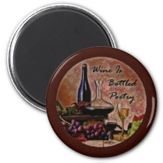 Wine Is Bottled Poetry 6 Cm Round Magnet