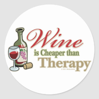 Wine Is Cheaper Than Therapy Round Sticker