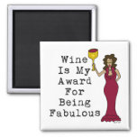 Wine Is My Award For Being Fabulous