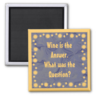 wine is the answer fridge magnets