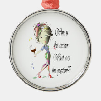 Wine is the Answer - what was the question?? Christmas Ornament