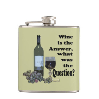 Wine is the Answer What was the Question Flask
