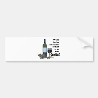 Wine is the answer, what was the Question?  Gifts Bumper Sticker