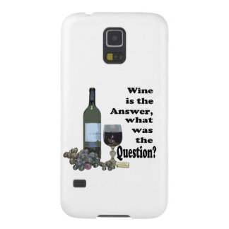 Wine is the answer, what was the Question?  Gifts Galaxy S5 Cases