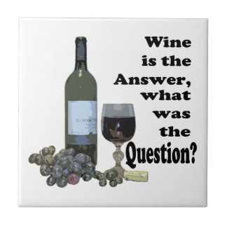 Wine is the answer, what was the Question?  Gifts Tile