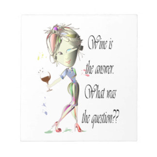 Wine is the Answer - what was the question?? Notepad