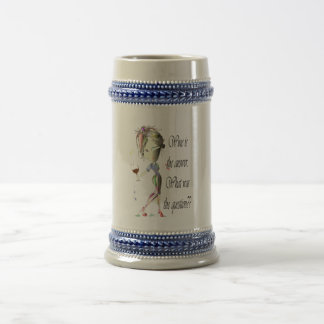 Wine is the question funny Wine saying gifts Beer Stein