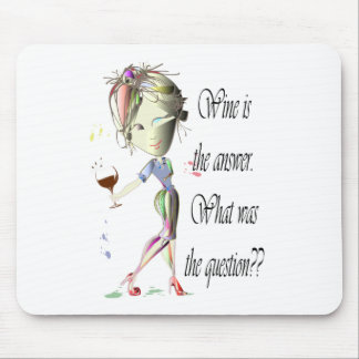 Wine is the question funny Wine saying gifts Mouse Mat