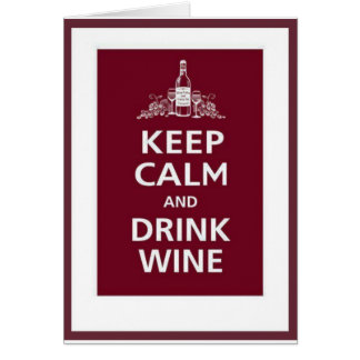 "WINE: ""KEEP CALM AND DRINK WINE"" GREETING CARD"
