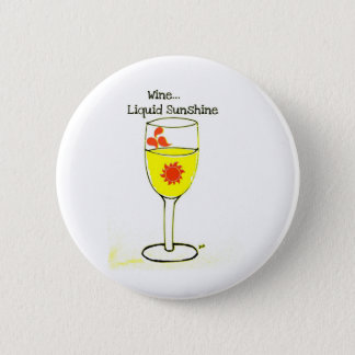 WINE...LIQUID SUNSHINE print by jill 6 Cm Round Badge