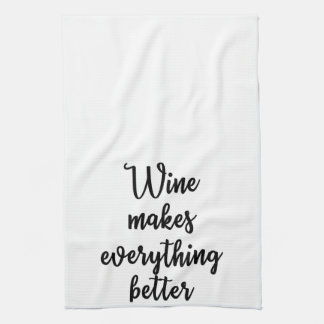 Wine makes everything better Towel