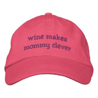 Wine Makes Mommy Clever Embroidered Hat