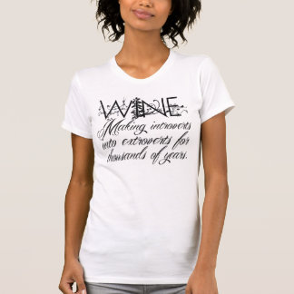 Wine - Making Introverts into Extroverts... T-Shirt