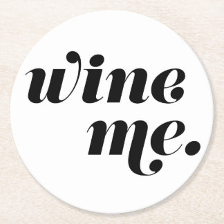 Wine Me. Paper Coasters