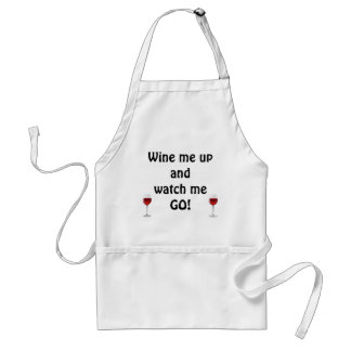 Wine Me Up and Watch Me Go - Wine Apron