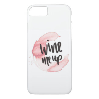Wine Me Up iPhone 8/7 Case