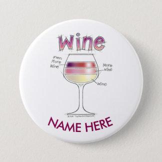 WINE, MORE WINE, EVEN MORE WINE NAME TAG BUTTON