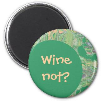 wine not? 6 cm round magnet