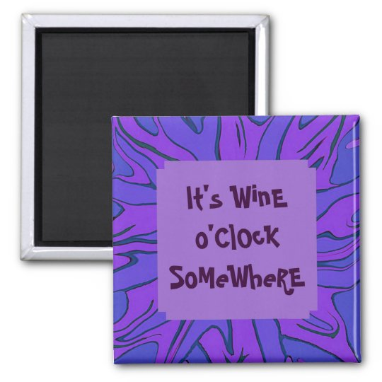 wine o'clock somewhere square magnet