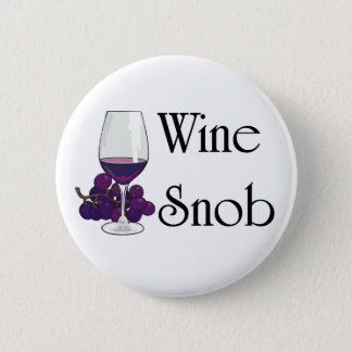 Wine Snob T-shirts and Gifts. 6 Cm Round Badge