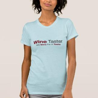 Wine Taster Will Wine for a Taste Tshirts