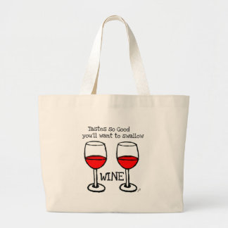 "WINE: ""TASTES SO GOOD YOU'LL WANT TO SWALLOW"" JUMBO TOTE BAG"