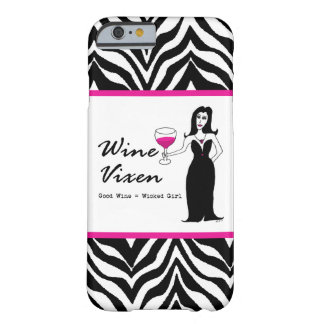 "Wine Vixen ""Good Wine = Wicked Girl"" Barely There iPhone 6 Case"