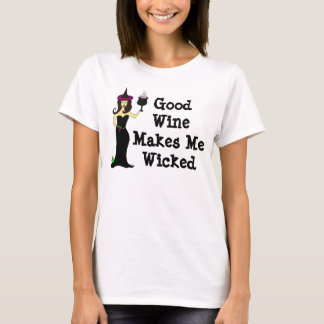 Wine Witch: Good Wine Makes Me Wicked T-Shirt