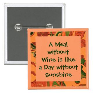 wine with every meal pinback button