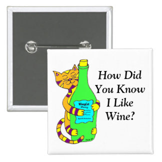 Wineycat How Did You Know I LikeWine Button