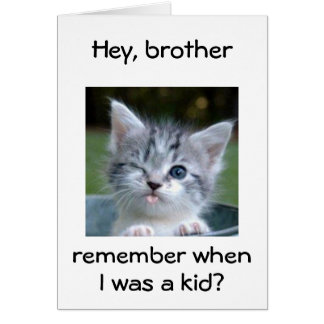 WINKING KITTEN for *BROTHER*=BEST BIRTHDAY EVER Greeting Card