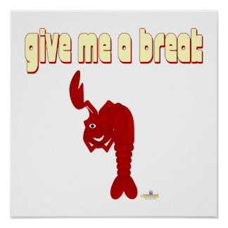 Winking Red Lobster Give Me A Break Poster