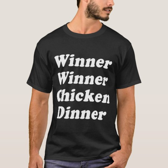 Winner Winner Chicken Dinner Funny T-shirt