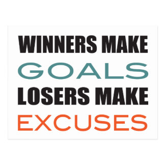 Winners Make Goals, Loser Make Excuses Postcard