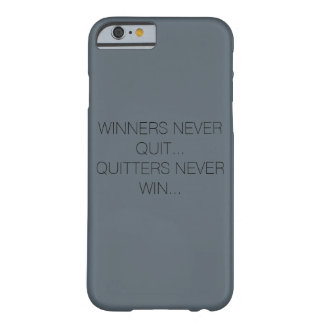 Winners Never Win... Quitters Never Win Barely There iPhone 6 Case
