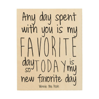 Winnie the Pooh My Favorite Day Quote Wood Wall Decor