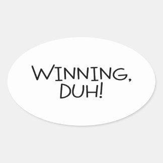 Winning Duh Oval Sticker