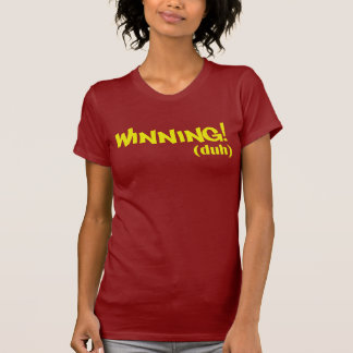 Winning (duh) T-Shirt