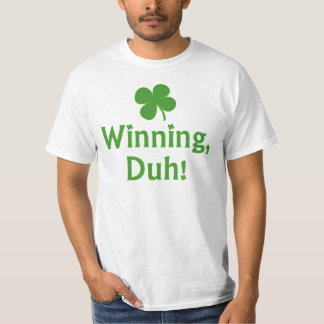 Winning, Duh!  T-shirt